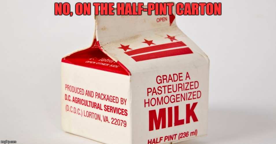 NO, ON THE HALF-PINT CARTON | made w/ Imgflip meme maker