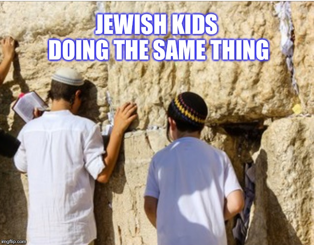 JEWISH KIDS DOING THE SAME THING | made w/ Imgflip meme maker