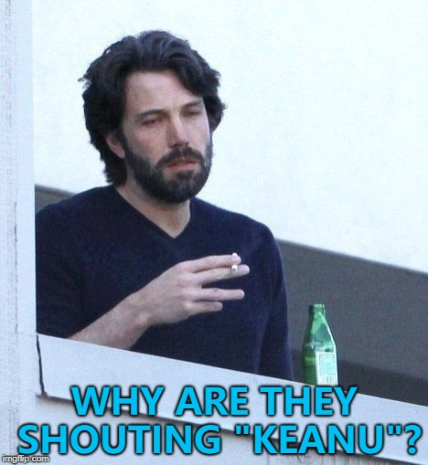 "Maybe it's part of a conspiracy... :) | WHY ARE THEY SHOUTING ""KEANU""? 