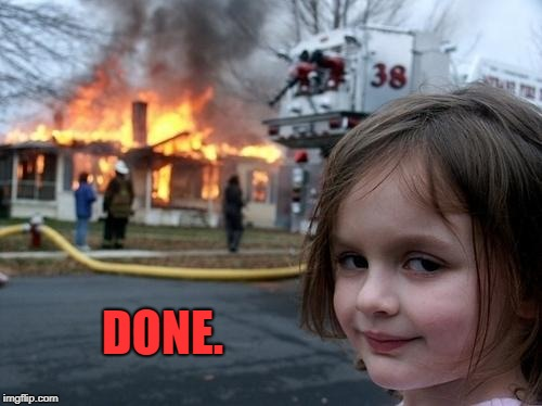 Evil Girl Fire | DONE. | image tagged in evil girl fire | made w/ Imgflip meme maker