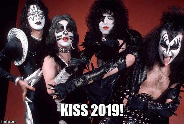 KISS birthday | KISS 2019! | image tagged in kiss birthday | made w/ Imgflip meme maker