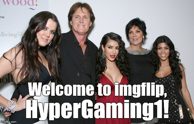 Jenner Christmas | Welcome to imgflip, HyperGaming1! | image tagged in jenner christmas | made w/ Imgflip meme maker
