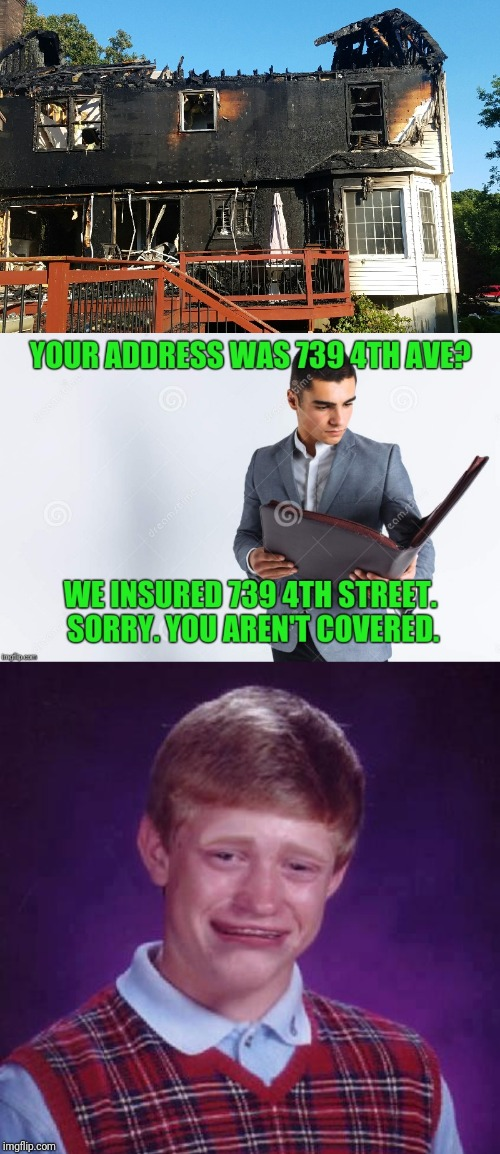 Submission Inspired By Meming_Master | image tagged in bad luck brian,fire,insurance | made w/ Imgflip meme maker