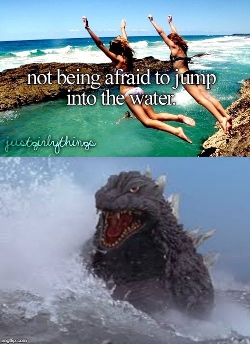 Just Godzilla Things | image tagged in godzilla,justgirlythings,memes | made w/ Imgflip meme maker