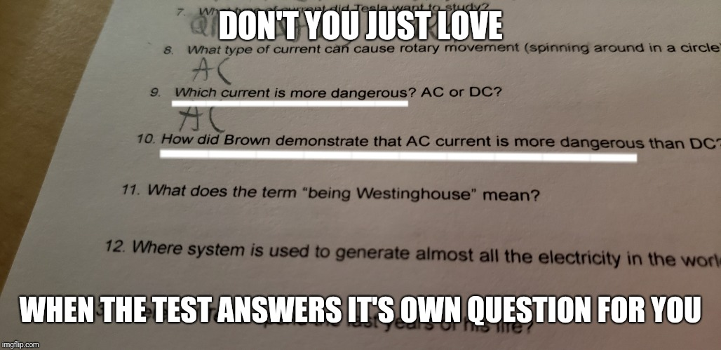 Easiest question ever | DON'T YOU JUST LOVE WHEN THE TEST ANSWERS IT'S OWN QUESTION FOR YOU | image tagged in teacher,too easy,question,school | made w/ Imgflip meme maker