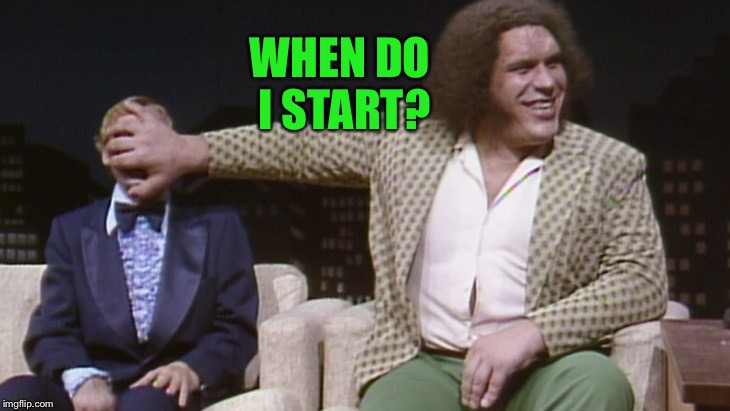WHEN DO I START? | made w/ Imgflip meme maker