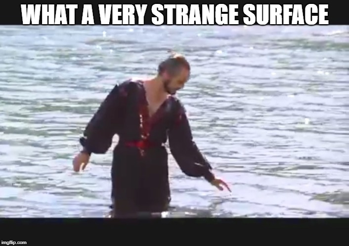 Zod | WHAT A VERY STRANGE SURFACE | image tagged in zod | made w/ Imgflip meme maker
