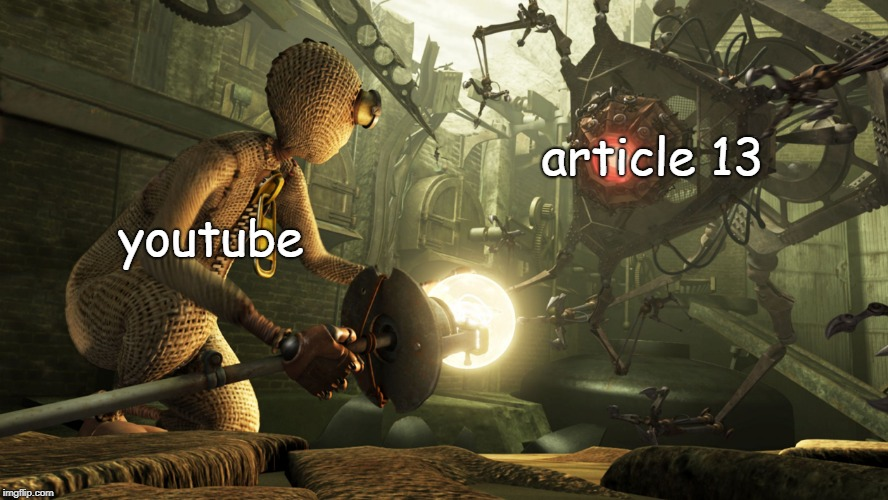 youtube article 13 | image tagged in machine vs 9 | made w/ Imgflip meme maker
