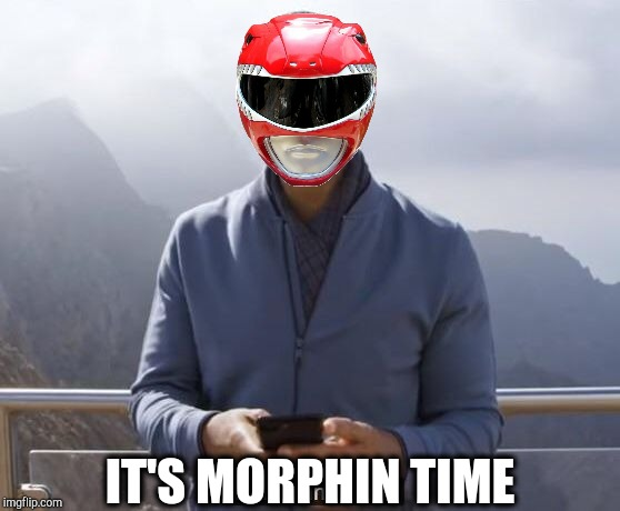 When some random monster appears outta nowhere | IT'S MORPHIN TIME | image tagged in its rewind time,memes,super sentai,power rangers,will smith,superheroes | made w/ Imgflip meme maker
