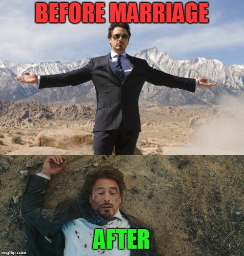 Before After Tony Stark | BEFORE MARRIAGE AFTER | image tagged in before after tony stark | made w/ Imgflip meme maker