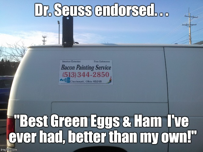 "Also approved by Sam I Am. | Dr. Seuss endorsed. . . ""Best Green Eggs & Ham  I've ever had, better than my own!"" 