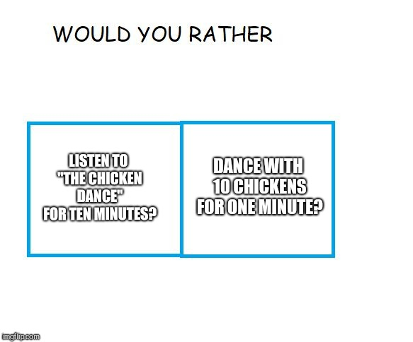 "Poll-try | LISTEN TO ""THE CHICKEN DANCE"" FOR TEN MINUTES? DANCE WITH 10 CHICKENS FOR ONE MINUTE? 