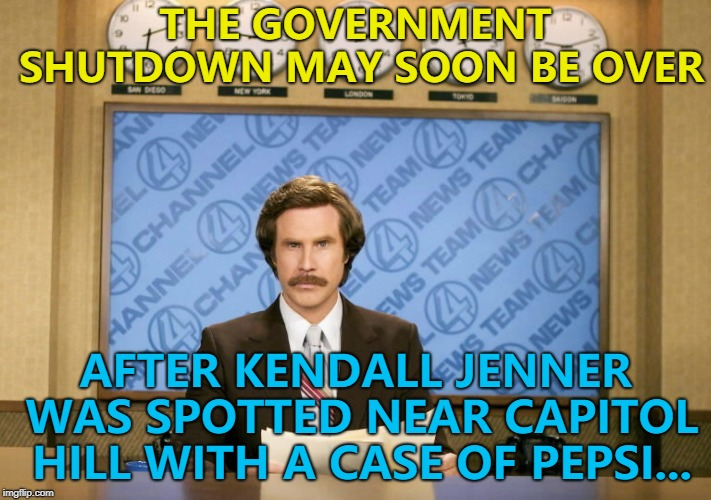 Remember Kendall Jenner's Pepsi advert? Pepperidge Farm remembers... :) | THE GOVERNMENT SHUTDOWN MAY SOON BE OVER AFTER KENDALL JENNER WAS SPOTTED NEAR CAPITOL HILL WITH A CASE OF PEPSI... | image tagged in this just in,memes,government shutdown,kendall jenner,pepsi | made w/ Imgflip meme maker