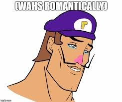 ok wtf. WALUIGI_WEEK_FOR_ME!!! | image tagged in memes,waluigi,wtf,romance | made w/ Imgflip meme maker