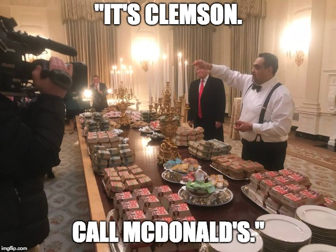 """IT'S CLEMSON. CALL MCDONALD'S."" 