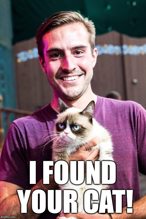 I FOUND YOUR CAT! | made w/ Imgflip meme maker