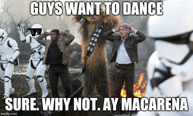 Macarena | GUYS WANT TO DANCE SURE. WHY NOT. AY MACARENA | image tagged in macarena | made w/ Imgflip meme maker