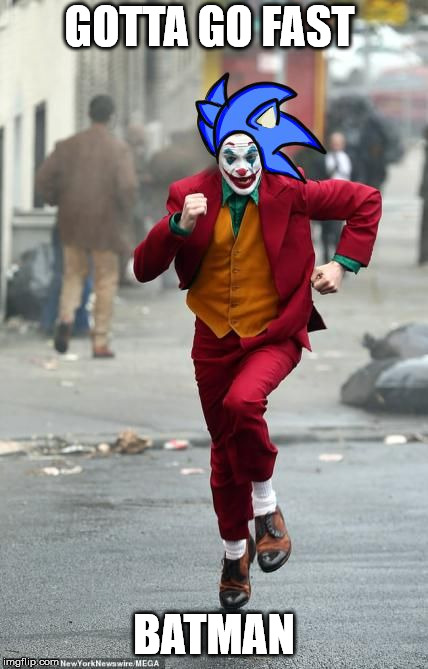 GOTTA GO FAST BATMAN | image tagged in joker,sonic,go fast,batman,eggman | made w/ Imgflip meme maker