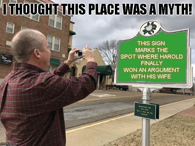 This meme is called Photomarker (First time I am trying to make a template for others) | THIS SIGN MARKS THE SPOT WHERE HAROLD FINALLY WON AN ARGUMENT WITH HIS WIFE I THOUGHT THIS PLACE WAS A MYTH! | image tagged in photomarker,hide the pain harold | made w/ Imgflip meme maker
