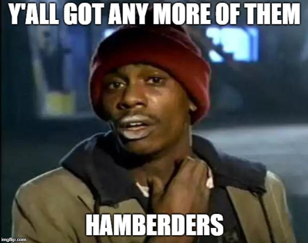 Hamberders | image tagged in political meme,humor,misspelled | made w/ Imgflip meme maker