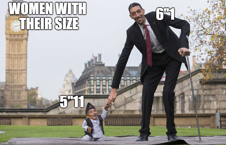 "6""1; WOMEN WITH THEIR SIZE; 5""11 