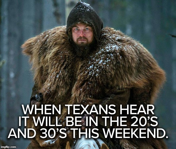 Baby, It's Not That Cold Outside | . | image tagged in texas,cold weather,overkill | made w/ Imgflip meme maker