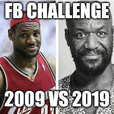 LeBron Lindo | FB CHALLENGE 2009 VS 2019 | image tagged in lebron james,basketball,facebook,challenge,comparison | made w/ Imgflip meme maker