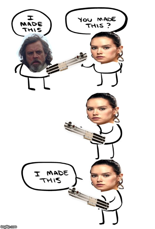 This is star wars now part 2 | image tagged in star wars,lightsaber,the last jedi,star wars the last jedi,rey | made w/ Imgflip meme maker