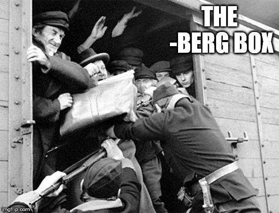 THE -BERG BOX | image tagged in bird box | made w/ Imgflip meme maker