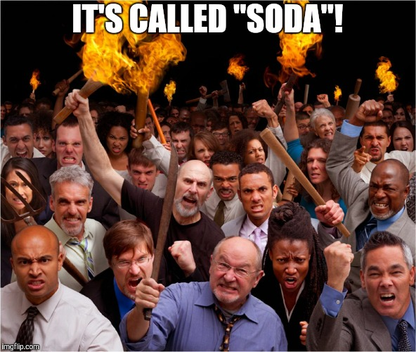 "Angry mob | IT'S CALLED ""SODA""! 