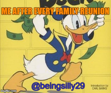 ME AFTER EVERY FAMILY REUNION @beingsilly29 | image tagged in duckcash | made w/ Imgflip meme maker