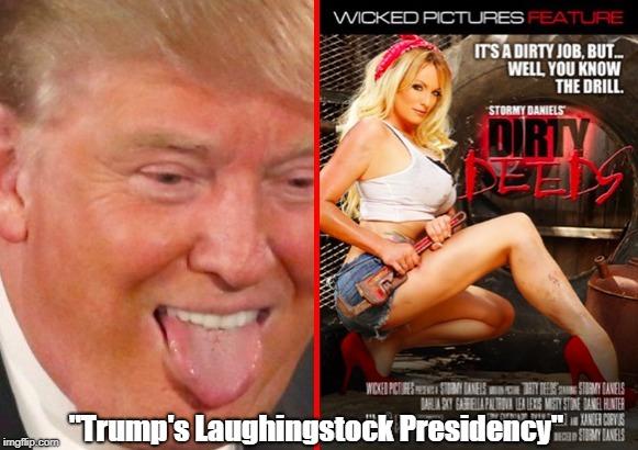 """Trump's Laughingstock Presidency""   made w/ Imgflip meme maker"