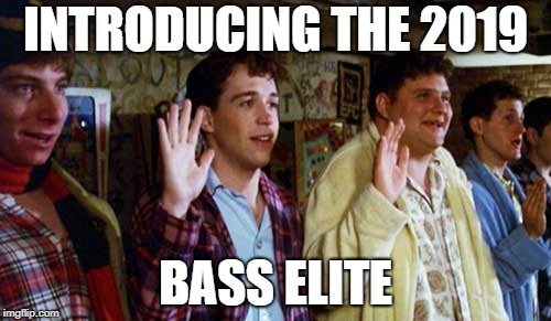 INTRODUCING THE 2019 BASS ELITE | made w/ Imgflip meme maker