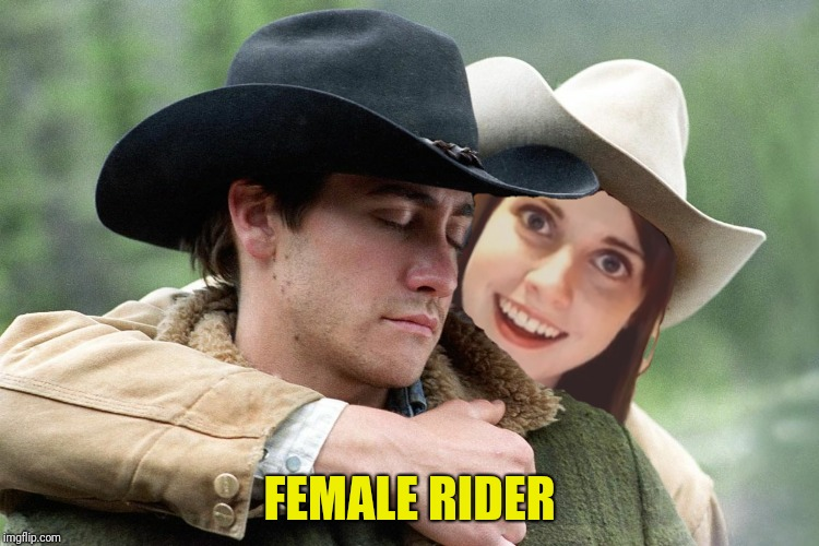 FEMALE RIDER | made w/ Imgflip meme maker