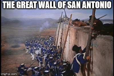 Alamo | THE GREAT WALL OF SAN ANTONIO | image tagged in alamo | made w/ Imgflip meme maker