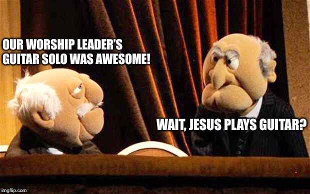 Jesus is The worship leader | OUR WORSHIP LEADER'S GUITAR SOLO WAS AWESOME! WAIT, JESUS PLAYS GUITAR? | image tagged in worship music,jesus is the worship leader,worship leader,church | made w/ Imgflip meme maker