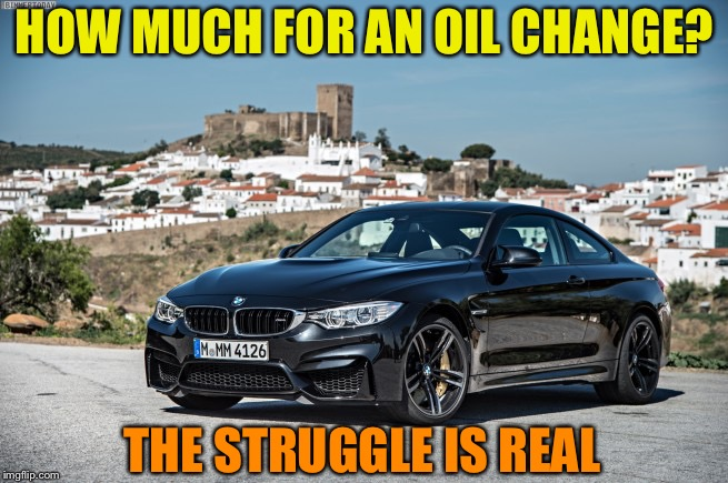 How Much Is An Oil Change For A Bmw >> Bmw Imgflip