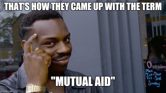 "Roll Safe Think About It Meme | THAT'S HOW THEY CAME UP WITH THE TERM ""MUTUAL AID"" 