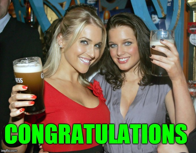 Cheers craziness 2 | CONGRATULATIONS | image tagged in cheers craziness 2 | made w/ Imgflip meme maker