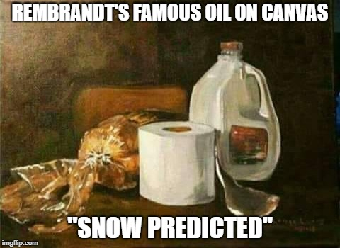 "Cant make it to the store...it's too cold to make the Van Gogh | REMBRANDT'S FAMOUS OIL ON CANVAS ""SNOW PREDICTED"" 