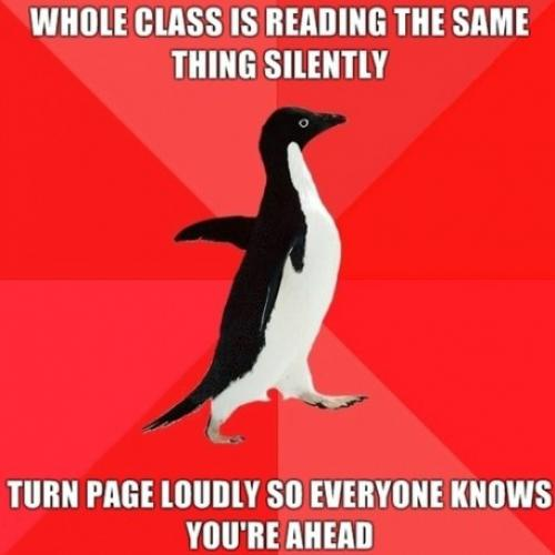 Socially Awesome Penguin Meme | turn page loudly so everyone knows you're ahead | Socially Awesome Penguin Meme | image tagged in memes,socially awesome penguin
