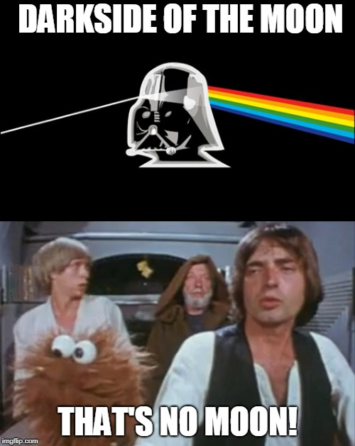 What do you want? Its Sunday morning | DARKSIDE OF THE MOON THAT'S NO MOON! | image tagged in dark side,pink floyd,hardware wars | made w/ Imgflip meme maker