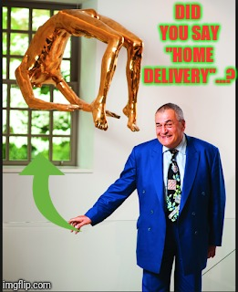 "DID YOU SAY ""HOME DELIVERY""...? 