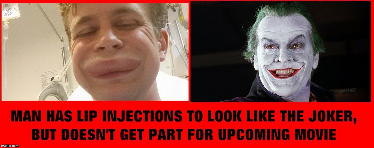 image tagged in batman,joker,the joker,botox,dc comics,lips | made w/ Imgflip meme maker