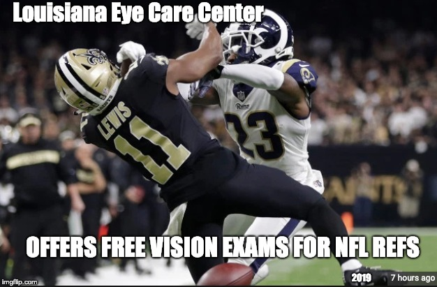 Playoffs Rams vs Saints | Louisiana Eye Care Center OFFERS FREE VISION EXAMS FOR NFL REFS 2019 | image tagged in nfl,rams,new orleans saints,nfl referee,glasses,vision | made w/ Imgflip meme maker