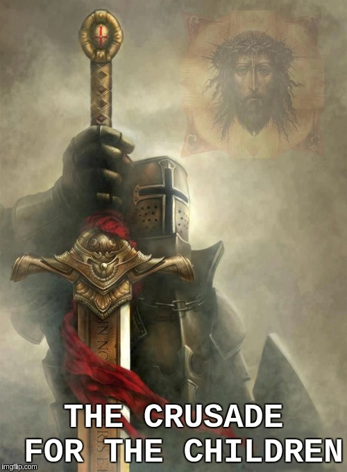 #HUNtheHUNTERS | THE CRUSADE FOR THE CHILDREN | image tagged in child molester,child abuse,human rights,faith in humanity,hallelujah,the great awakening | made w/ Imgflip meme maker