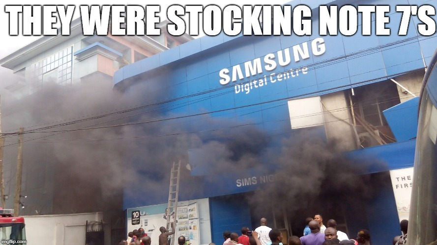 Ironic... | THEY WERE STOCKING NOTE 7'S | image tagged in samsung note7,samsung,fire,ironic,funny,memes | made w/ Imgflip meme maker