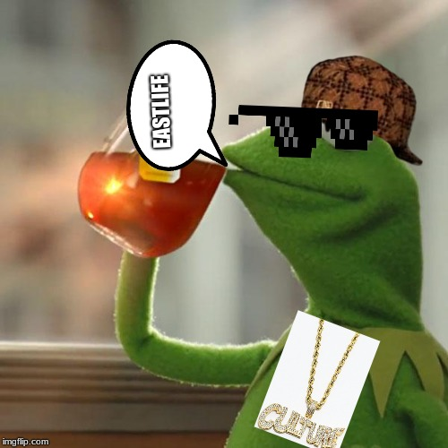 But Thats None Of My Business | EASTLIFE | image tagged in memes,but thats none of my business,kermit the frog | made w/ Imgflip meme maker