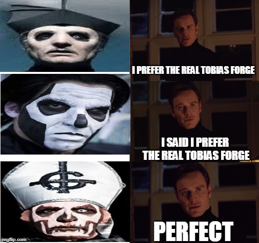 i prefer the real | I PREFER THE REAL TOBIAS FORGE I SAID I PREFER THE REAL TOBIAS FORGE PERFECT | image tagged in i prefer the real | made w/ Imgflip meme maker