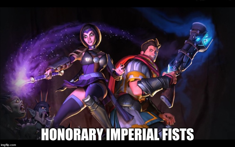 Honorary Imperial Fists | HONORARY IMPERIAL FISTS | image tagged in defense,constructive,warhammer 40k,orcs must die,humor,video games | made w/ Imgflip meme maker